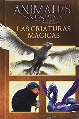 ANIMALES FANTÁSTICOS - Las Criaturas Mágicas