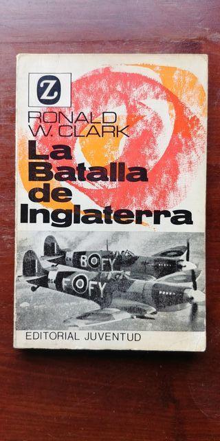 La batalla de Inglaterra Ronald W Clark