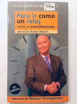 LIBRO PARA IR COMO UN RELOJ. Dr. Fermín Mearin.