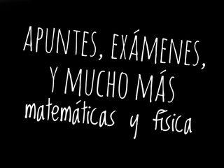 Apuntes de Matemáticas y Física