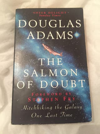 The Salmon of Doubt- Douglas Adams