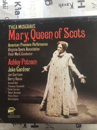 Thea Musgrave: Mary, Queen of Scots.