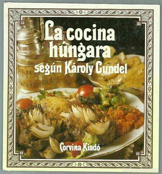 LA COCINA HÚNGARA según Károly Cundel