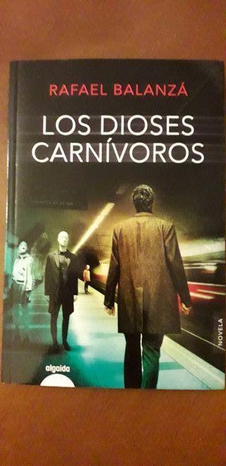Los dioses carnivoros - Rafael Balanza