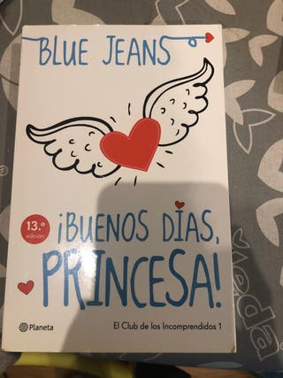 ¡Buenos días Princesa! Blue Jeans