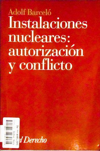 Instalaciones nucleares: autorización y conflicto,