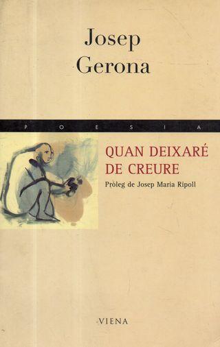 LIBRO QUAN DEIXARE DE CREURE DE JOSEP GERONA