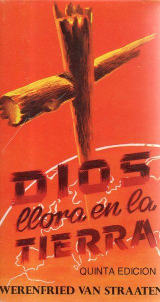 LIBRO DIOS LLORA EN LA TIERRA DE WERENFRIED VAN ST