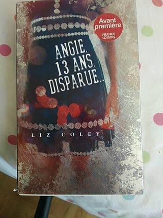 Angie, 13 ans, disparue... (Liz Colley)