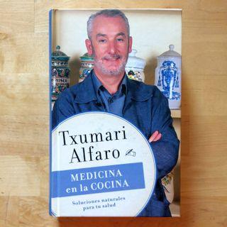 MEDICINA EN LA COCINA - Txumari Alfaro