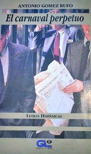 """EL CARNAVAL PERPETUO""""de ANTONIO GÓMEZ RUFO"""