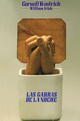 """LAS GARRAS DE LA NOCHE""de CORNELL WOOLRICH"