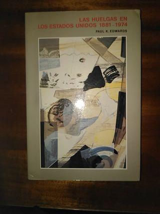 """""""LAS HUELGAS EN LOS EE.UU 1881-1974""""de Paul K. Edw"""