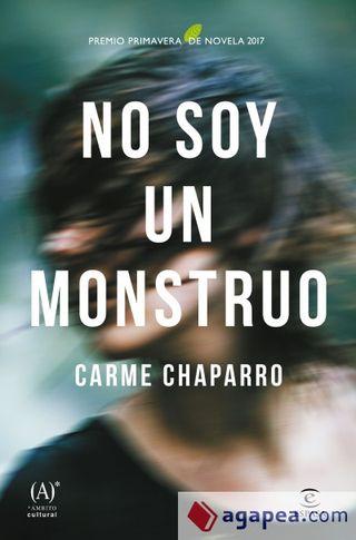 NO SOY UN MONSTRUO CARME CHAPARRO