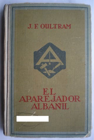 El aparejador Albañil, de J. F. Oultram.