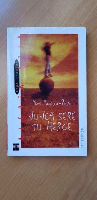 "Libro:"" Nuca seré tu heroe""_Maria Menéndez"