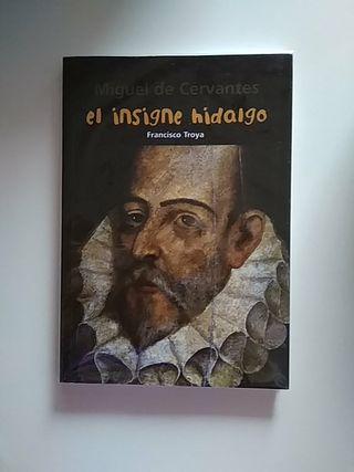 MIGUEL DE CERVANTES EL INSIGNE HIDALGO