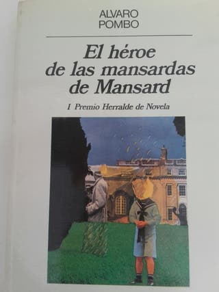El héroe de las mansardas de Mansad. Novela.