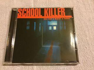 SCHOOL KILLER CD