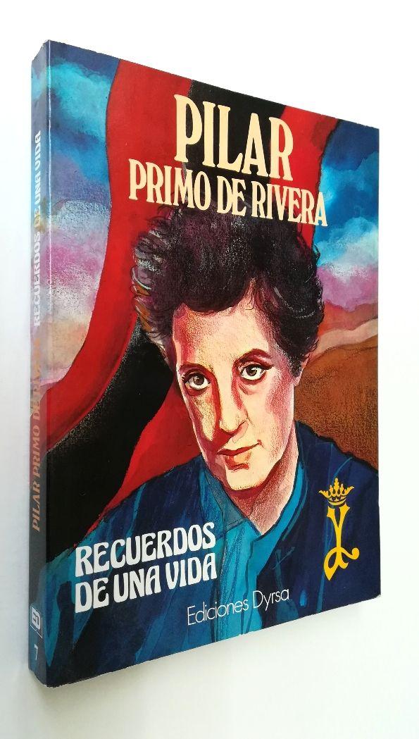 PILAR PRIMO DE RIVERA, Recuerdos de una vida
