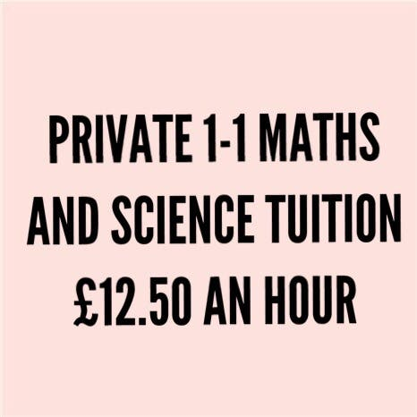 Private 1-1 Maths and Science tuition