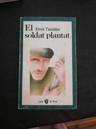 El soldat plantat. i Emili Teixifor