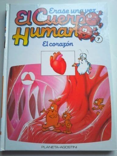ERASE UNA VEZ EL CUERPO HUMANO Tomo 7 EL CORAZÓN
