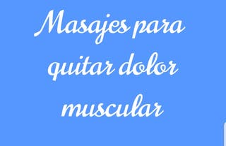 Masajes para quitar dolor muscular