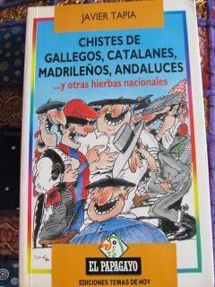 CHISTES DE GALLEGOS, CATALANES, MADRILEÑOS, ANDALU