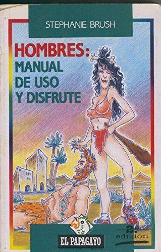 HOMBRES MANUAL DE USO Y DISFRUTE - STEPHANE BRUSH