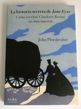 La historia secreta de Jane Eyre de John Pfordresh
