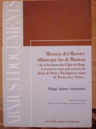 Historia del Maestre último que fue de Montesa...