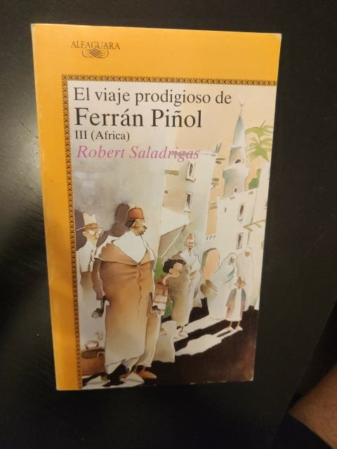 El viaje prodigioso de Ferrán Piñol III ( África)