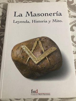 La masonería. Leyenda, historia y mito.