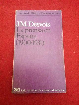 La Prensa en España. (1900-1931) J. M. Desvois
