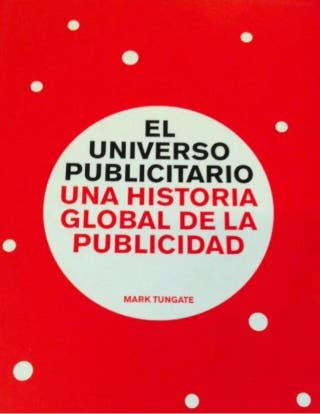 El universo publicitario. Mark Tungate
