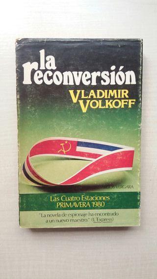 Libro La reconversión. Vladímir Volkoff.
