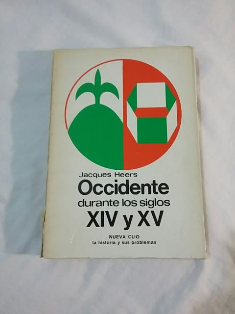 Occidente durante los siglos XIV XV. Jacques Heers