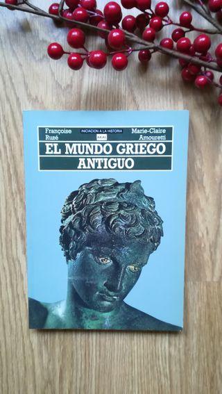 El mundo griego antiguo. Françoise Ruzé /Amouretti