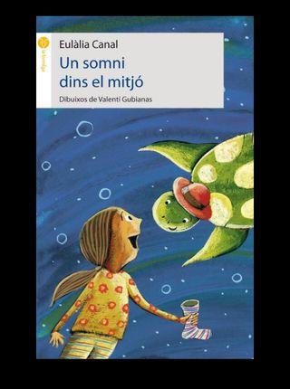 UN SOMNI DINS EL MITJO EULALIA CANAL Libro