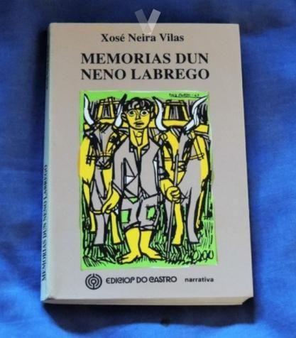 Memorias Dun Neno Labrego Xoxé Neira Vilas De Segunda Mano Por 10 En San Vicente Do Grove En Wallapop