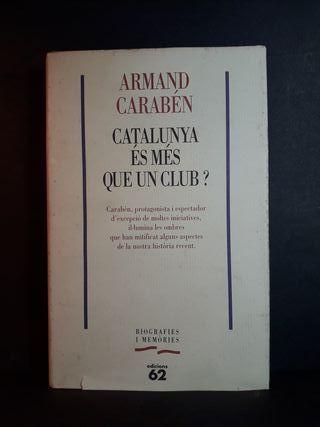 Catalunya és més que un club?. Armand Carabén.