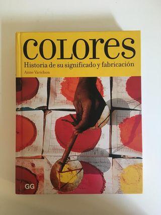 Colores. Historia de su significado y fabricación.