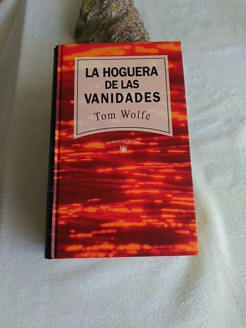 La hoguera de las vanidades. Tom Wolfe