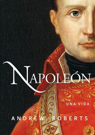 Napoleón. Una vida, de Andrew Roberts. Palabra