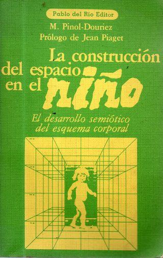 LIBRO LA CONSTRUCCION DEL ESPACIO EN EL NIÑO M.PI