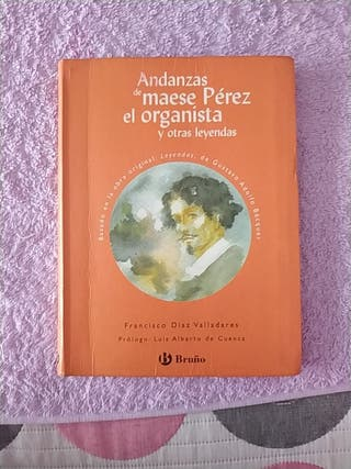 Andanzas de maese Pérez el organista y otras leyen