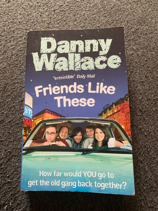 Danny Wallace. Friends like these. Libro