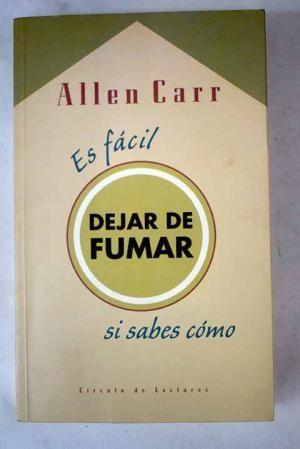 Es fácil dejar de fumar si sabes cómo - Allen Carr