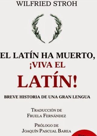 El latín ha muerto, ¡viva el latín!